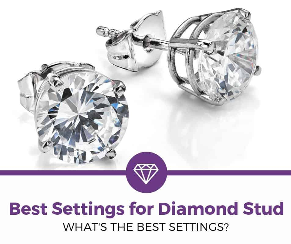 Best Settings for Diamond Studs