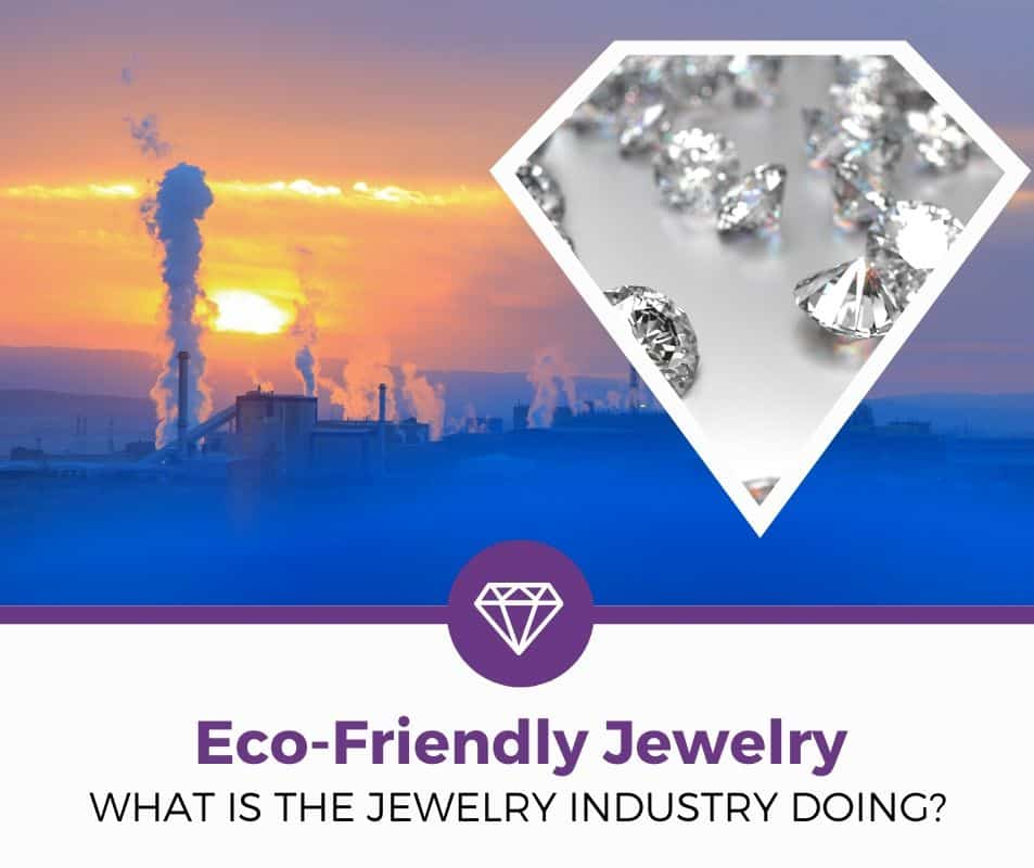 how is the jewelry industry going eco-friendly