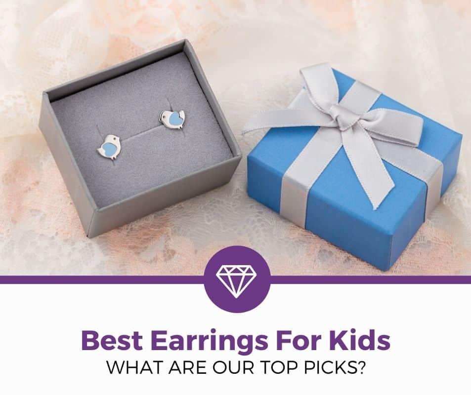 Best Earrings For Kids Review