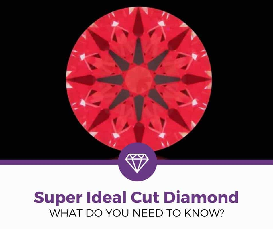What Is A Super Ideal Cut Diamond Review