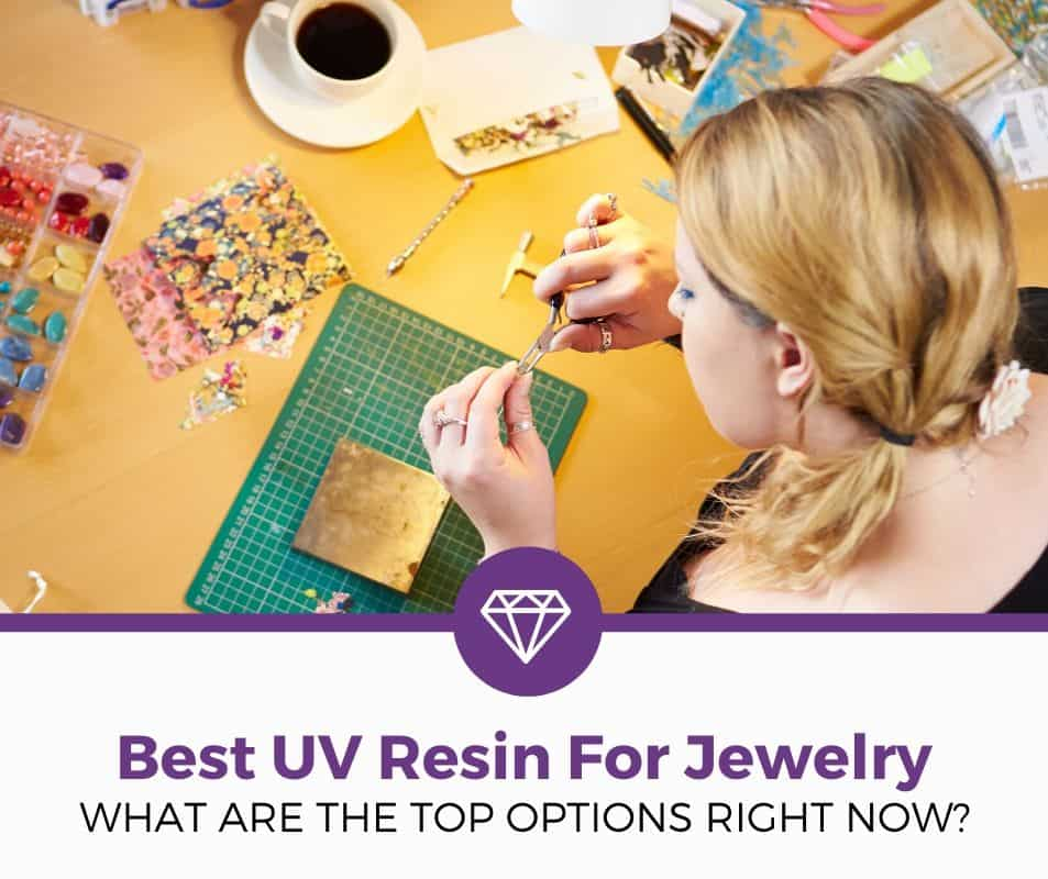 Best uv resin for jewelry