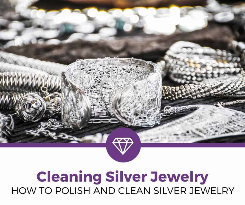 HOW TO CLEAN SILVER JEWELRY