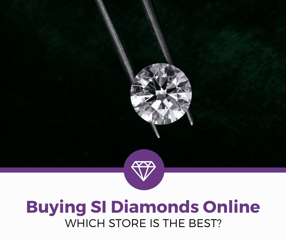 Best Places to Buy SI Diamonds