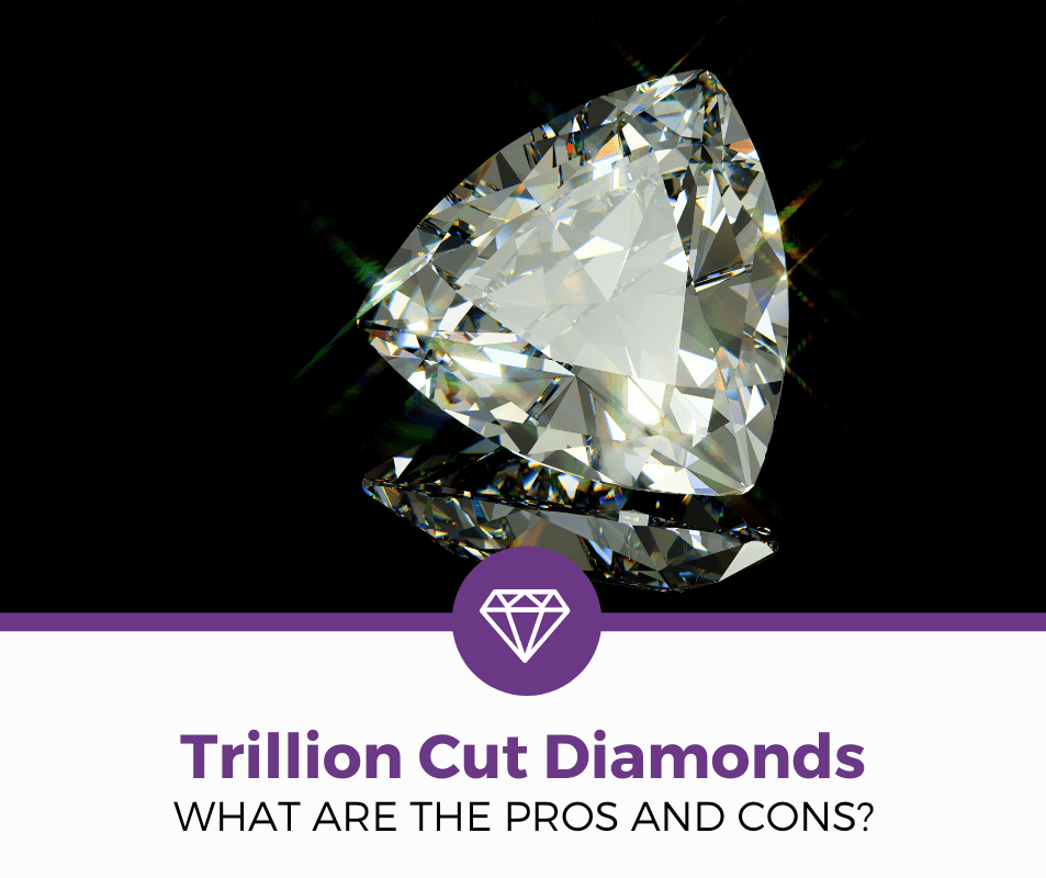 Pros and Cons of Trillion Cut Diamonds