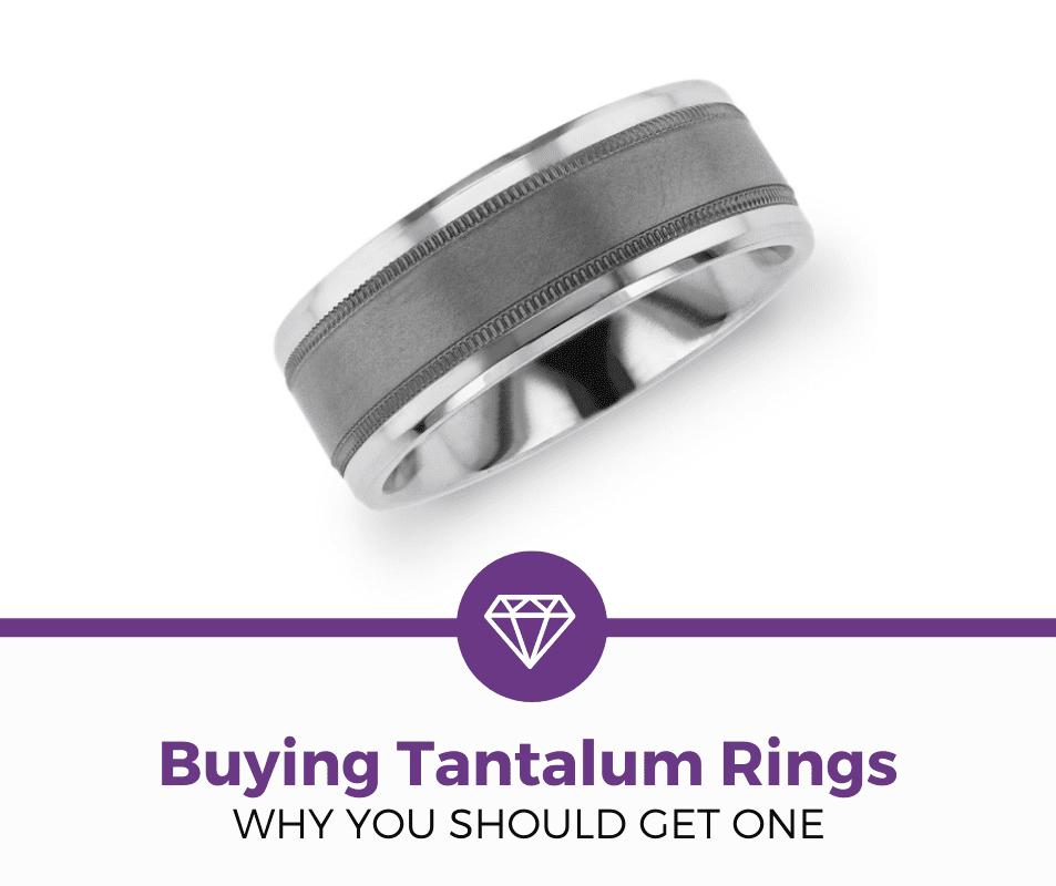Should You Buy a Tantalum Ring