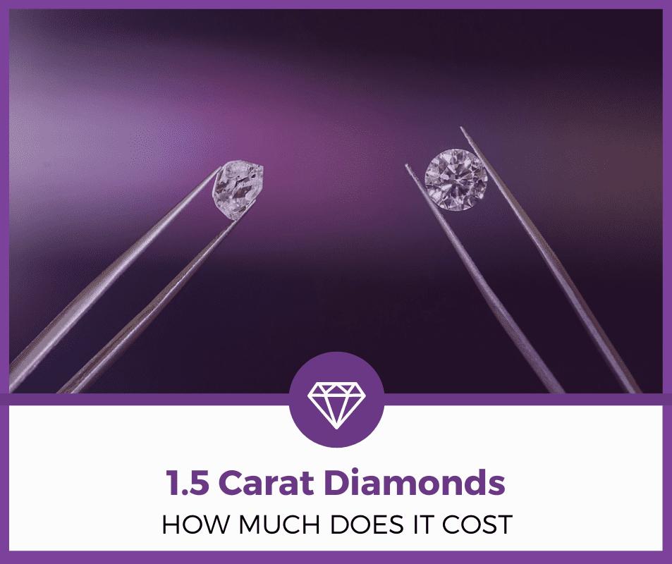 1.5 carat diamonds